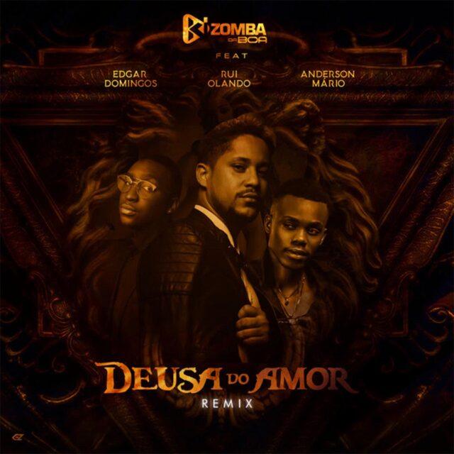 Kizomba Da Boa - Deusa Do Amor Remix (feat. Edgar Domingos X Rui Orlando X Anderson Mário) [Download]