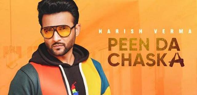 Peen Da Chaska Lyrics - Harish Verma