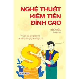 Sách - Nghệ thuật kiếm tiền đỉnh cao ebook PDF-EPUB-AWZ3-PRC-MOBI