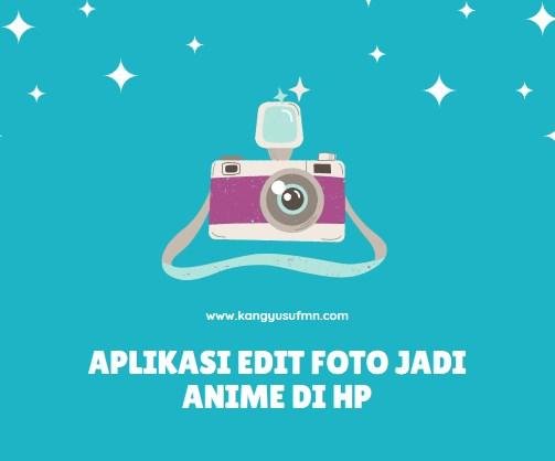 Aplikasi Edit Foto jadi Anime di HP