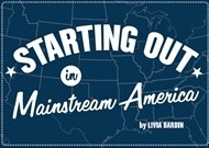 Starting Out in Mainstream America