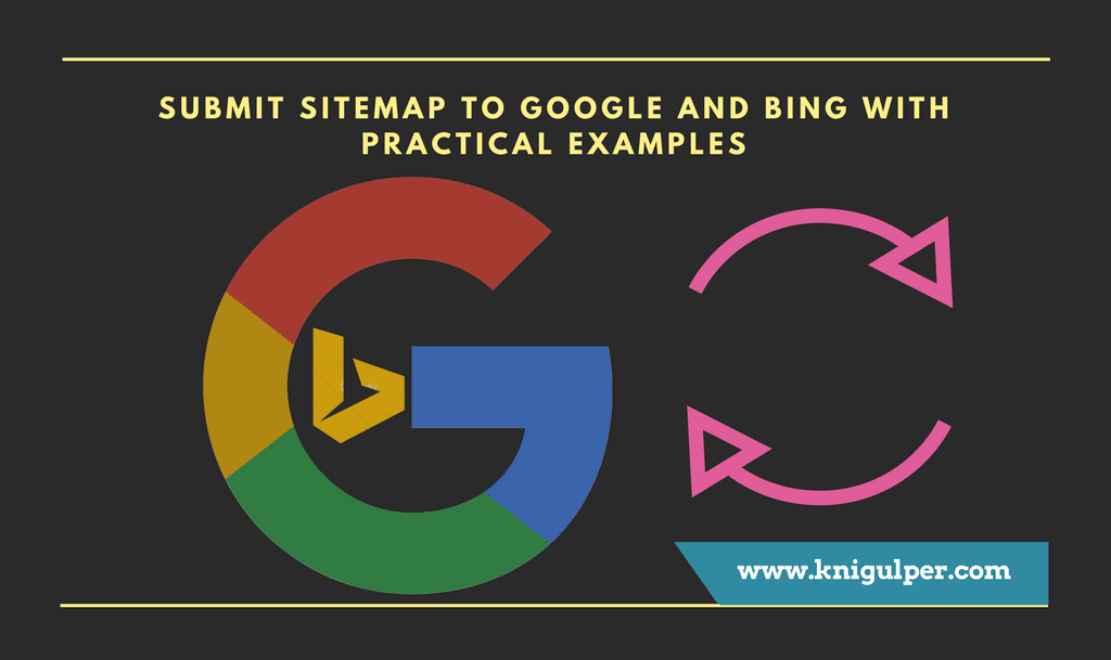 Submit Blogger Sitemap to Google and Bing