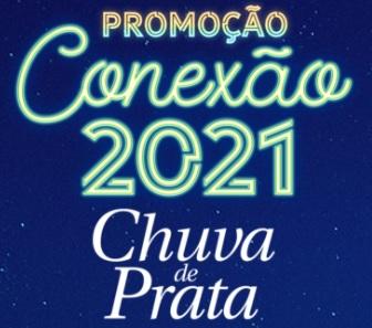 Cadastrar Promoção Chuva de Prata 2020 Conexão 2021 - Créditos Pic Pay e 21 Celulares