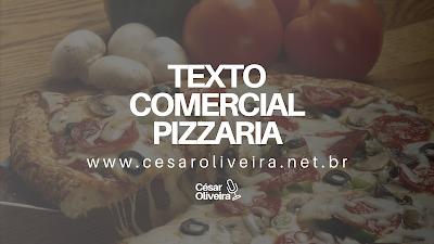 Texto comercial de pizzaria