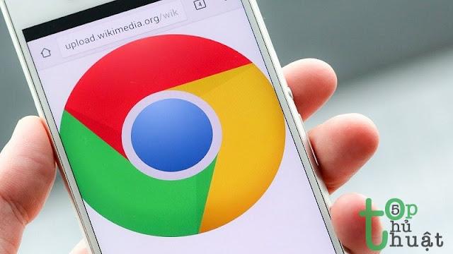 Top 5 thủ thuật Google Chrome trên Android cực hữu ích
