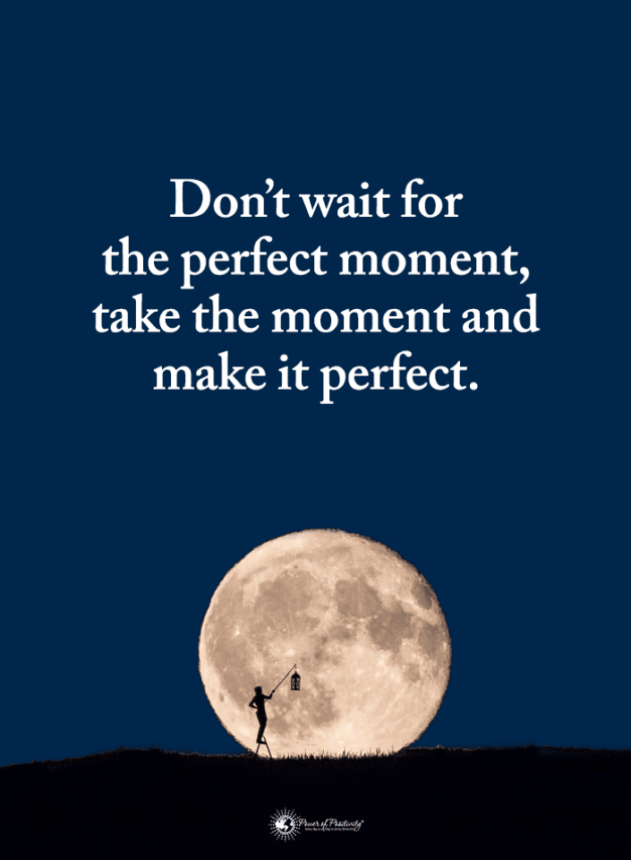 Perfect Moment Quotes, Quotes,