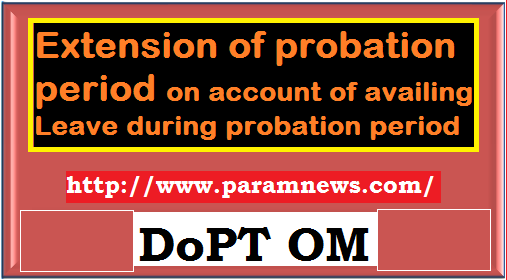 extension-of-probation-period-on-account-of-availing-leave-paramnews