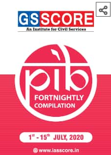GS Score PIB Fortnightly Compilation 1st – 15th July 2020