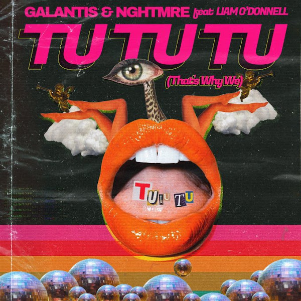 GALANTIS - Tu Tu Tu (That's Why We)