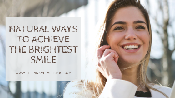 Natural Ways to Achieve the Brightest Smile