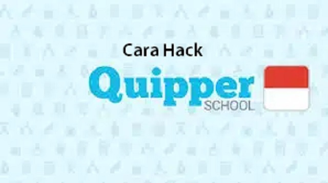 Cara Hack Quipper School