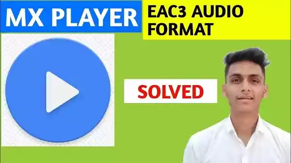 MX Player EAC3 Audio Format Not Supported Fix EAC3 Audio Problem Solved