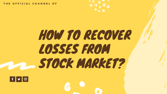 How to recover losses from stock market?