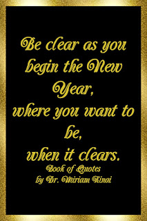 New Year Quotes: Be clear as you begin the New Year, where you want to be, when it clears.