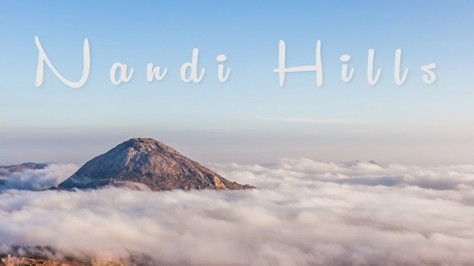 Nandi Hills Bangalore(2021): Resort, Hotel, How to Go, Best Timing, View Point All Tips