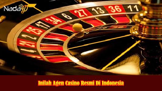 Inilah Agen Casino Resmi Di Indonesia
