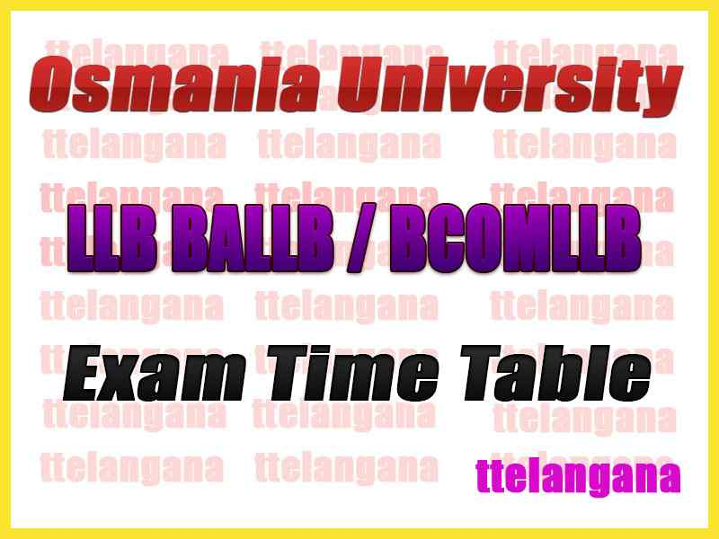 Osmania University LLB BALLB / BCOMLLB  Exam Time Table