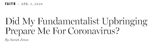 https://nymag.com/intelligencer/2020/04/did-my-fundamentalist-upbringing-prepare-me-for-coronavirus.html
