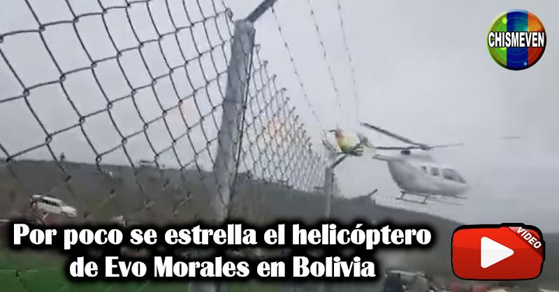 Por poco se estrella el helicóptero de Evo Morales en Bolivia