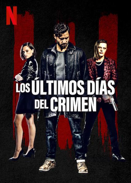 Los últimos días del crimen (2020) NF 1080p Latino