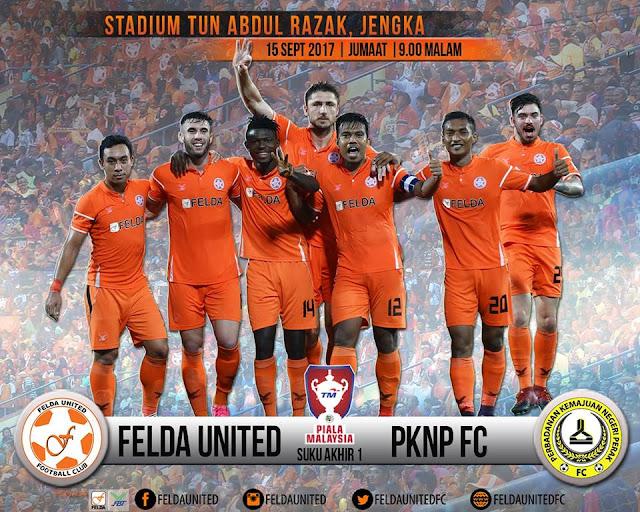 Live Streaming Felda United Vs PKNP FC Piala Malaysia 15 September 2017