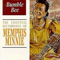 Memphis Minnie · Bumble Bee: The Essential Recordings of Memphis Minnie