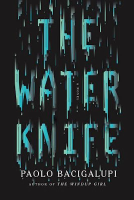 The Water Knife by Paolo Bacigulapi - book cover