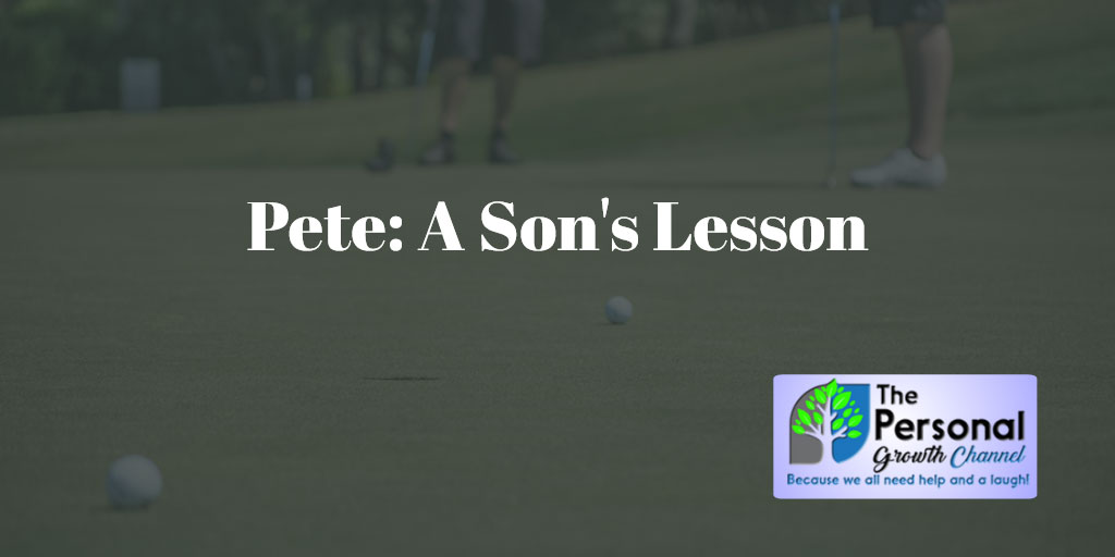 Pete: A Son's Lesson About Success