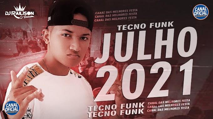 SET - TECNO FUNK JULHO 2021 DJ RAILISON TECNO MELODY ROCK DOIDO 100% NOVO - CANAL DAS MELHORES FESTA