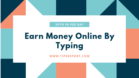 Earn Money Online By Typing