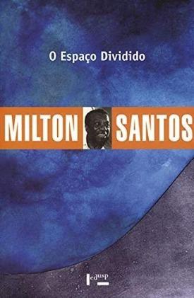 Livro: O espaço dividido / Autor: Milton Santos