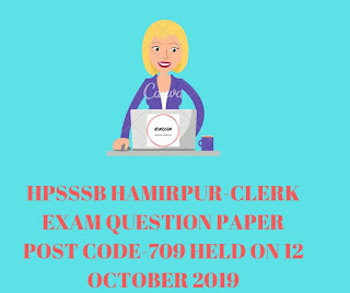 HPSSSB HAMIRPUR - Clerk Exam Question Paper (Post Code -709) Held on 12 october 2019