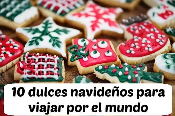 10 dulces navideños para viajar por el mundo