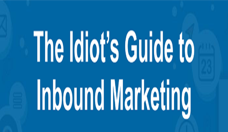 Inbound Marketing Infographic: The Idiot's Guide To Inbound Marketing #infographic