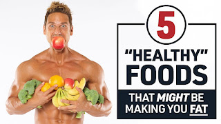 5 Healthy Foods That Make You Fat