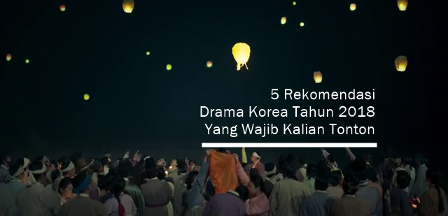 Drama Korea 2018 Yang Wajib Ditonton
