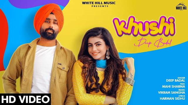Khushi Lyrics In Hindi & English | Deep Badal | Mahi Sharma | New Song 2020Lyrics In Hindi & English | Deep Badal | Mahi Sharma | New Song 2020
