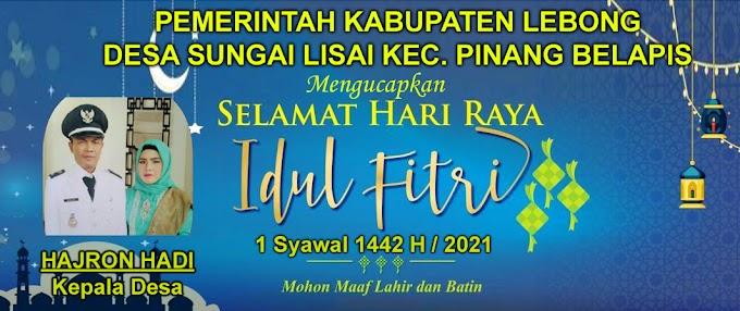 Desa Sungai Lisai Kecamatan Pinang Belapis mengucapkan Selamat Hari Raya Idul Fitri 1442 H