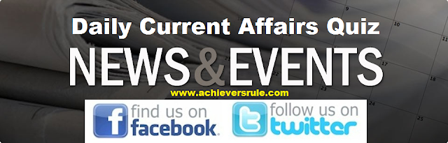 Current Affairs Quiz - for SBI, IBPS, SSC, Railway, Banking Exams, Bank Exams