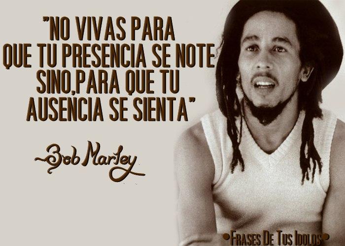 Fraces De Bob Marley: •Frases De Tus Idolos•