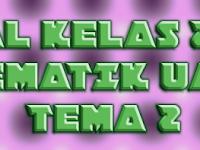 SOAL TEMATIK UAS KELAS 2 SD  TEMA 2