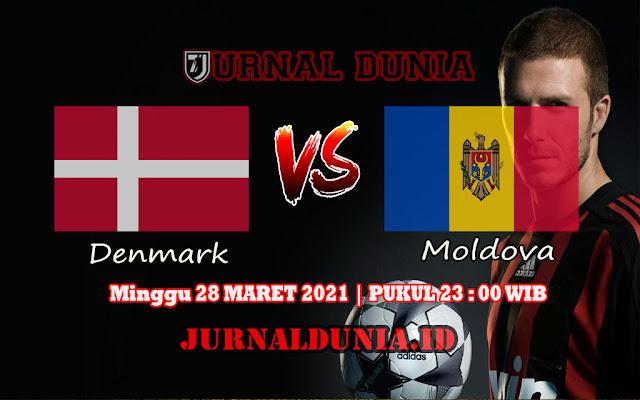 Prediksi Denmark Vs Moldova , Minggu 28 Maret 2021 Pukul 23.00 WIB