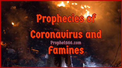 Prophecies of Nostradamus on Coronavirus and End Times Famine