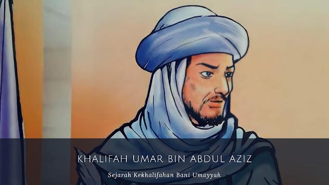 Khalifah Umar bin Abdul Aziz (99-101 H/717-720 M)