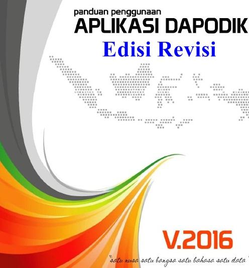 Download Revisi Panduan Penggunaan Aplikasi Dapodik Versi  Download Revisi Panduan Penggunaan Aplikasi Dapodik Versi 2016 SD/SMP/SLB/SMA/SMK