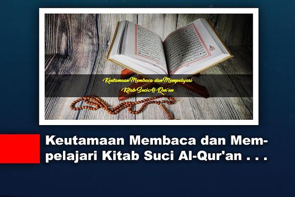 Keutamaan Membaca dan Mempelajari Kitab Suci Al-Qur'an