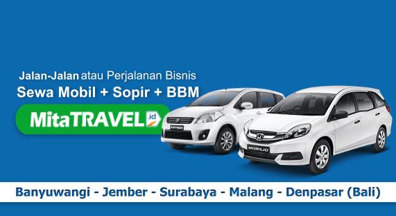 Jasa Sewa Mobil + Sopir + BBM di Banyuwangi, Jember, Surabaya, Malang dan Bali