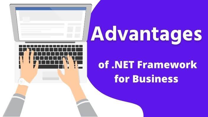 Advantages of .NET Framework for Business Application Development