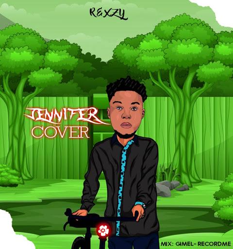 Music: Rexzy - Jennifer Cover