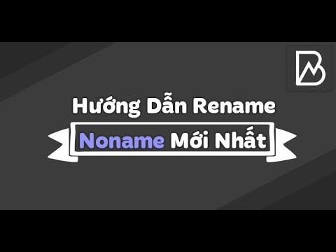 TUT Rename Noname Không Cần CPTG - NQTL Blog